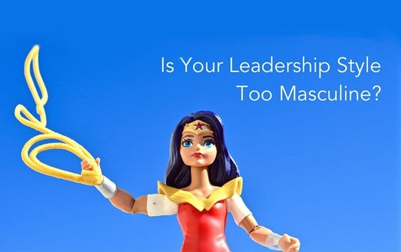 Blogpost: Is You Leadership too Masculine?